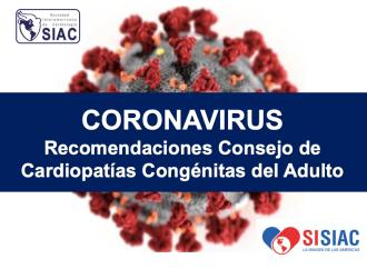 Recomendaciones del Consejo de Cardiopatías Congénitas del adulto para el cuidado y  atención de pacientes frente a la pandemia COVID 19