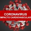 Coronavirus y su impacto cardiovascular