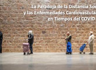 La Paradoja de la Distancia Social y las Enfermedades Cardiovasculares en Tiempos del COVID-19
