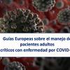 Guias sobre el manejo de pacientes adultos críticos con enfermedad por COVID-19