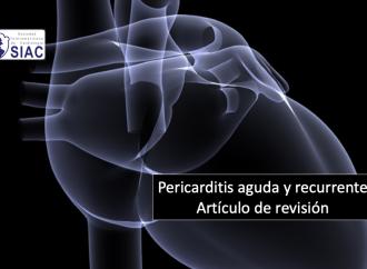 Manejo de la pericarditis aguda y recurrente