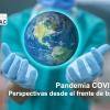 Pandemia COVID-19  Perspectivas desde el frente de batalla
