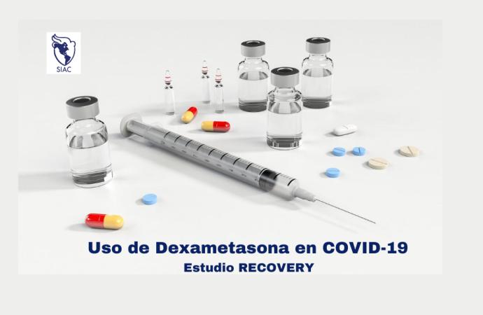 Uso de Dexametasona en COVID-19 – Estudio RECOVERY