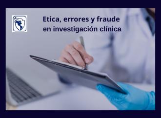Ética, errores y fraude en investigación médica