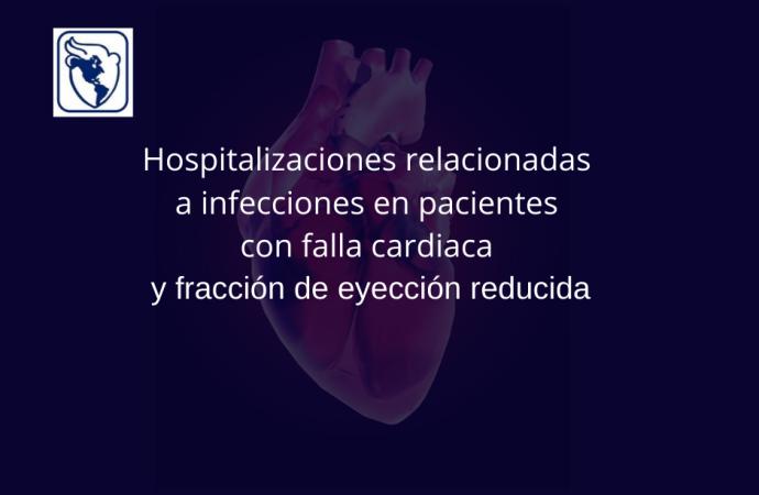 Hospitalizaciones relacionadas a infecciones en pacientes con falla cardiaca con fracción de eyección reducida