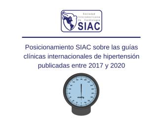 Posicionamiento de la Sociedad Interamericana de Cardiología (SIAC) sobre las guías clínicas internacionales de hipertensión publicadas entre 2017 y 2020