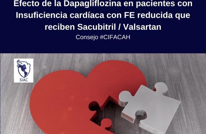 Efecto de Dapagliflozina en pacientes con Insuficiencia Cardíaca y fracción de eyección reducida tratados con Sacubitril/Valsartán