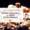 Grasas saturadas y salud: una reevaluación y propuesta de recomendaciones basadas en alimentos