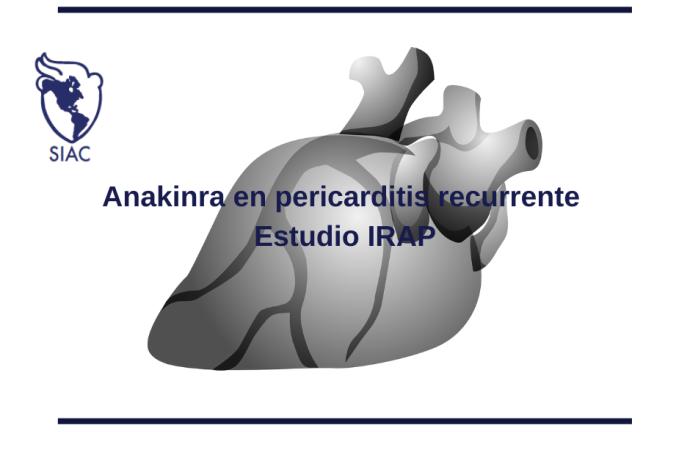 Anakinra para pericarditis dependiente de corticosteroides y resistente a colchicina: estudio IRAP