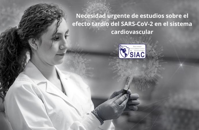 Necesidad urgente de estudios sobre el efecto tardío del SARS-CoV-2 en el sistema cardiovascular