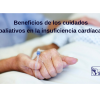 Beneficios de los cuidados paliativos en la insuficiencia cardiaca avanzada