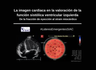 La imagen cardiaca en la valoración de la función sistólica ventricular izquierda: De la fracción de eyección al strain miocárdico