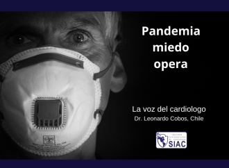 La voz del cardiólogo: Pandemia-miedo-opera