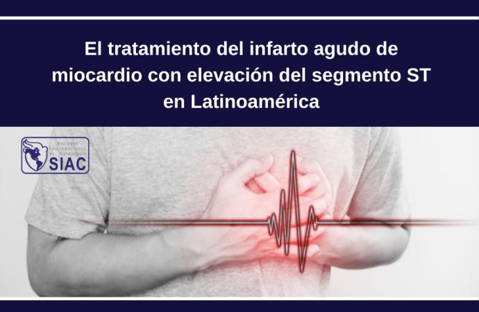 Los senderos que se bifurcan: El tratamiento del infarto agudo de miocardio con elevación del segmento ST en Latinoamérica