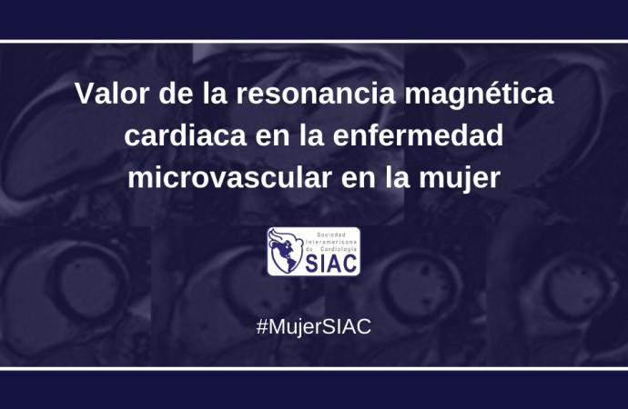 Valor de la resonancia magnética cardiaca en la enfermedad microvascular en la mujer