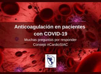 Anticoagulación en pacientes con COVID-19: Muchas preguntas por responder