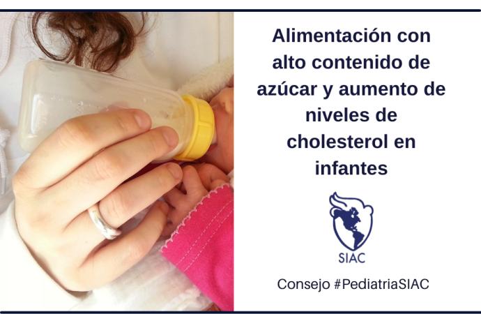 Alimentación con alto contenido de azúcar y aumento de niveles de cholesterol en infantes